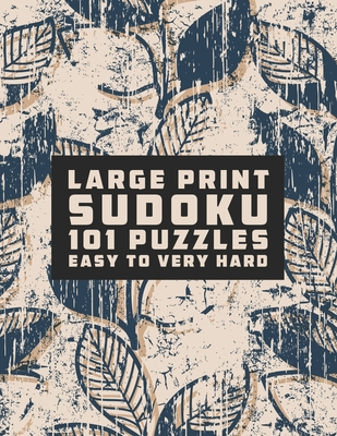 Sudoku Large Print 101 Puzzles Easy to Very Hard: One Puzzle Per Page - Easy, Medium, Hard and Very Hard, new york post sudoku book, penny press sudok Cover Image