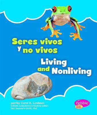 Seres Vivos y No Vivos/Living and Nonliving Cover Image