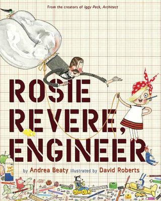 Rosie Revere, Engineer (The Questioneers) Cover Image