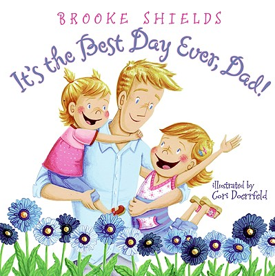 Cover for It's the Best Day Ever, Dad!