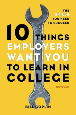10 Things Employers Want You to Learn in College: The Skills You Need to Succeed Cover Image