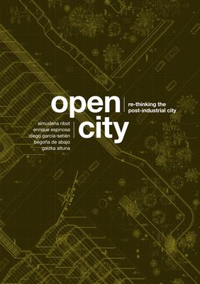 Open City: Re-Thinking the Post-Industrial City / Re-Pensando La Ciudad Postindustrial Cover Image