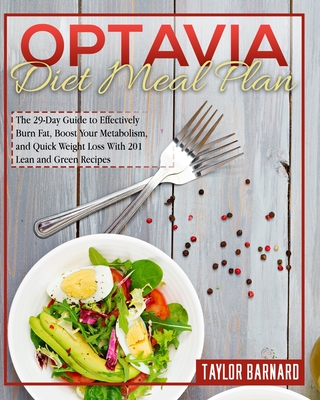 Optavia Diet Meal Plan: The 29-Day Guide to Effectively Burn Fat, Boost Your Metabolism, and Quick Weight Loss With 201 Lean and Green Recipes Cover Image