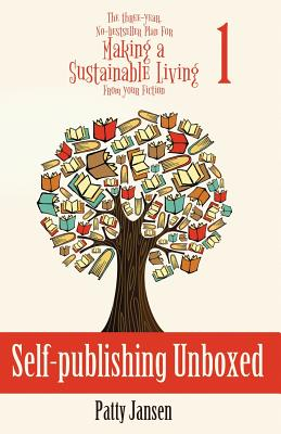 Self-publishing Unboxed: The Three-Year, No-bestseller Plan For Making A Living From Your Fiction Book 1 Cover Image
