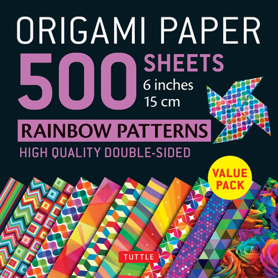 Origami Paper 500 Sheets Rainbow Patterns 6 (15 CM): Tuttle Origami Paper: High-Quality Double-Sided Origami Sheets Printed with 12 Different Designs Cover Image