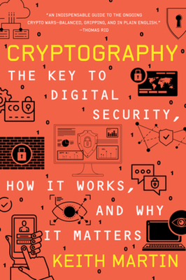 Cryptography: The Key to Digital Security, How It Works, and Why It Matters Cover Image