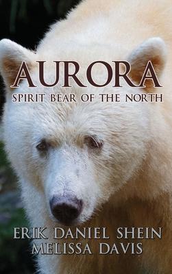 Aurora: Spirit Bear of the North Cover Image