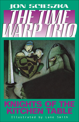 Knights of the Kitchen Table (Time Warp Trio #1) Cover Image