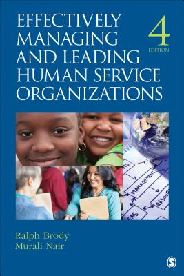 Effectively Managing and Leading Human Service Organizations (Sage Sourcebooks for the Human Services) Cover Image