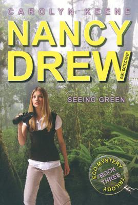Seeing Green: Book Three in the Eco Mystery Trilogy (Nancy Drew (All New) Girl Detective #41) Cover Image