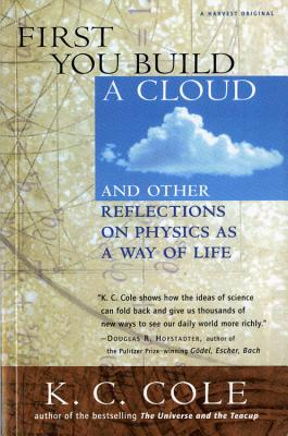 First You Build a Cloud: And Other Reflections on Physics as a Way of Life Cover Image