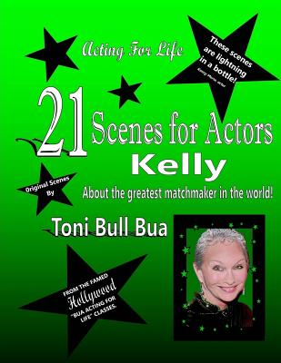 21 Kelly Scenes for Actors: Toni Bull Bua - Acting for Life Cover Image