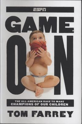 Game On: The All-American Race to Make Champions of Our Children Cover Image