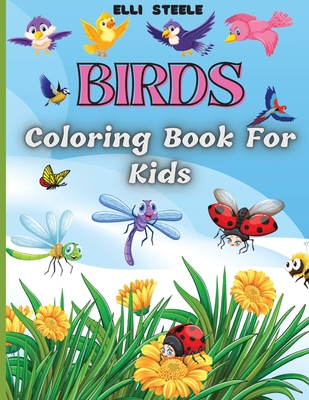 Birds Coloring Book For Kids: Adorable Birds Coloring Book for kids, Cute Bird Illustrations for Boys and Girls to Color, One-Sided Printing, A4 Siz Cover Image