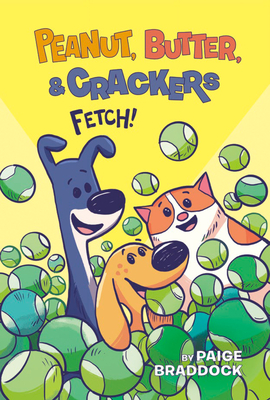 Fetch! (Peanut, Butter, and Crackers #2) Cover Image