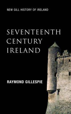 Seventeenth-Century Ireland: Making Ireland Modern (New Gill History of Ireland #3) Cover Image