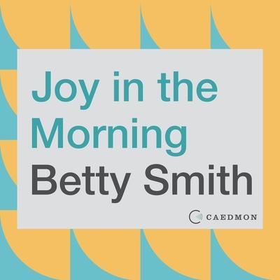 Joy in the Morning Lib/E Cover Image