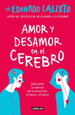 Amor y desamor en el cerebro / Love and Lack of Love in the Brain Cover Image