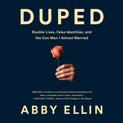 Duped: Double Lives, False Identities, and the Con Man I Almost Married Cover Image