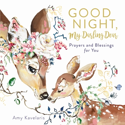 Good Night, My Darling Dear: Prayers and Blessings for You Cover Image
