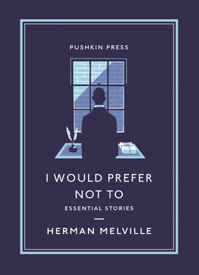 I Would Prefer Not To: Essential Stories Cover Image