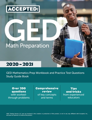 GED Math Preparation 2020-2021: GED Mathematics Prep Workbook and Practice Test Questions Study Guide Book Cover Image
