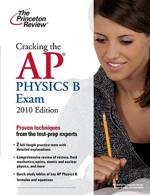 Cracking the AP Physics B Exam, 2010 Edition Cover Image