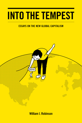 Into the Tempest: Essays on the New Global Capitalism Cover Image