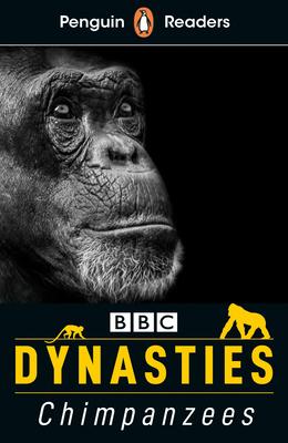 Dynasties: Chimpanzees (ELT Graded Reader): Level 3 (Penguin Readers) Cover Image