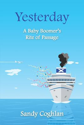 Yesterday: A Baby Boomer's Rite of Passage Cover Image