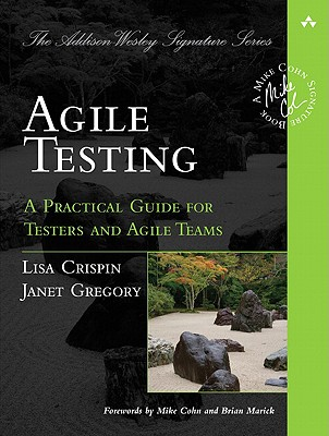 Agile Testing: A Practical Guide for Testers and Agile Teams (Addison-Wesley Signature Series (Cohn)) cover