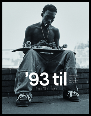 '93 Til: A Photographic Journey Through Skateboarding in the 1990s Cover Image