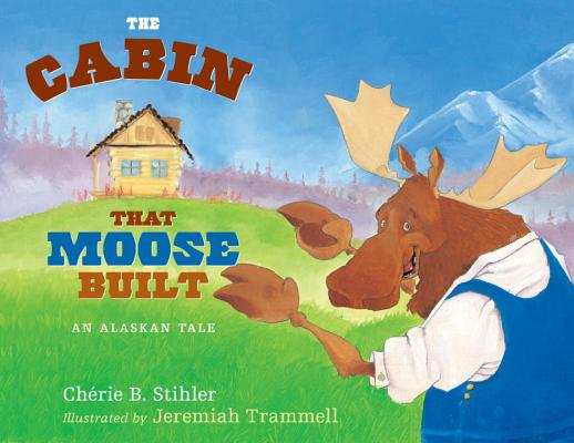 The Cabin That Moose Built Cover