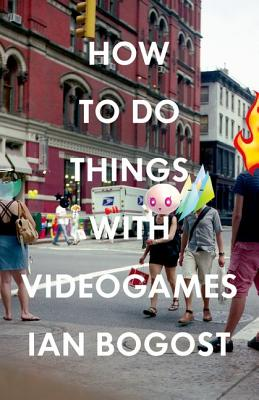 How to Do Things with Videogames (Electronic Mediations) Cover Image