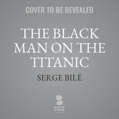 The Black Man on the Titanic Lib/E: The Story of Joseph Laroche Cover Image