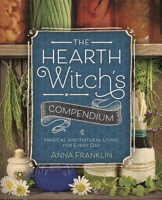 The Hearth Witch's Compendium: Magical and Natural Living for Every Day Cover Image