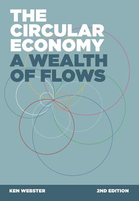 The Circular Economy: A Wealth of Flows - 2nd Edition Cover Image