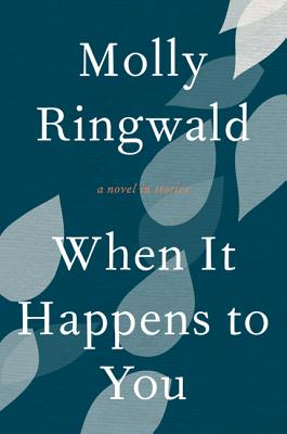 When It Happens to You: A Novel in Stories Cover Image