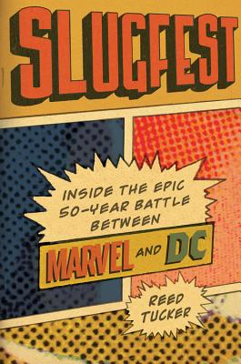 Slugfest: Inside the Epic, 50-year Battle between Marvel and DC Cover Image