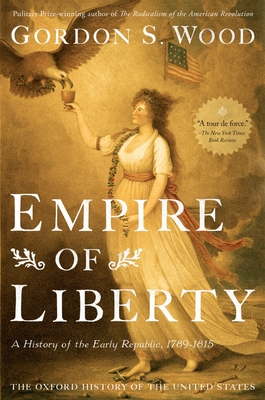 Empire of Liberty: A History of the Early Republic, 1789-1815 Cover Image