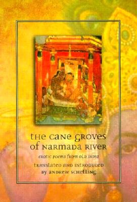 The Cane Groves of Narmada River: Erotic Poems from Old India Cover Image