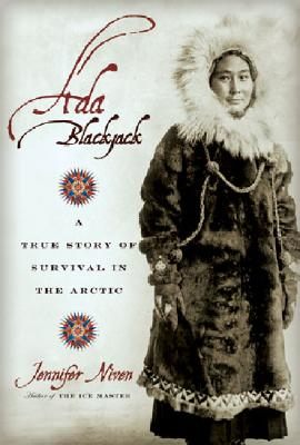 Ada Blackjack: A True Story of Survival in the Arctic Cover Image