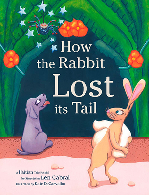 How the Rabbit Lost its Tail: A Haitian Tale Cover Image