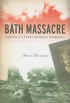 Bath Massacre: America's First School Bombing Cover Image