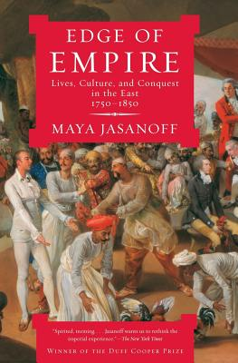 Edge of Empire: Lives, Culture, and Conquest in the East, 1750-1850 Cover Image