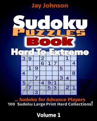 Sudoku Puzzle Book Hard To Extreme: Sudoku Advanced Player...100 Sudoku Large Pr Cover Image