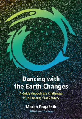Dancing with the Earth Changes: A Guide Through the Challenges of the Twenty-First Century Cover Image