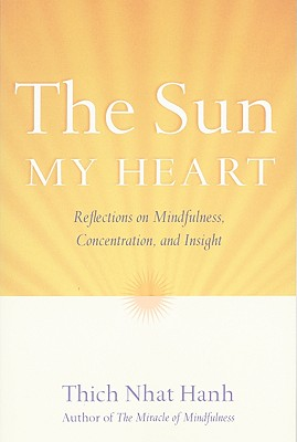 The Sun My Heart: The Companion to The Miracle of Mindfulness Cover Image