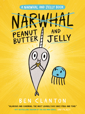 Peanut Butter and Jelly (A Narwhal and Jelly Book #3) Cover Image