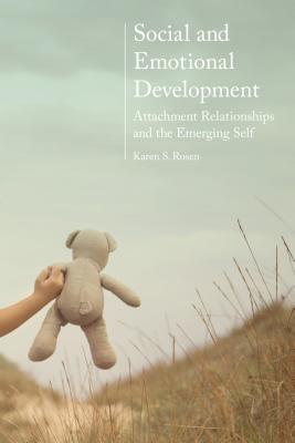 Social and Emotional Development:: Attachment Relationships and the Emerging Self Cover Image